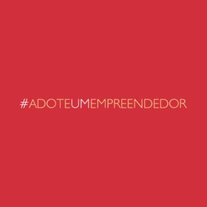 #AdoteUmEmpreendedor – Conheça a Campanha